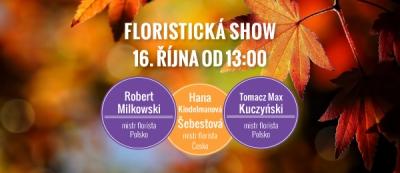 Nenechte si ujít slevy až 50%! Floristická show dne 16. 10. 2016 od 13.00!