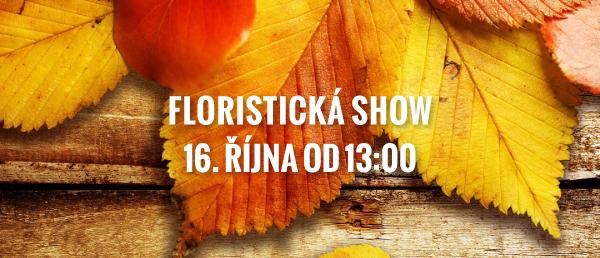 Slevy až 48%! Floristická show dne 16. 10. 2016 od 13.00!